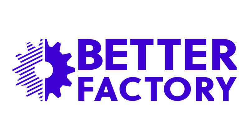 Better Factory update: Expression of Interest currently open